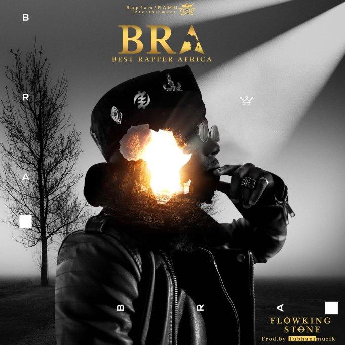 Photo of Flowking Stone – BRA (Best Rapper Africa) (Prod. By Tubhanimuzik)