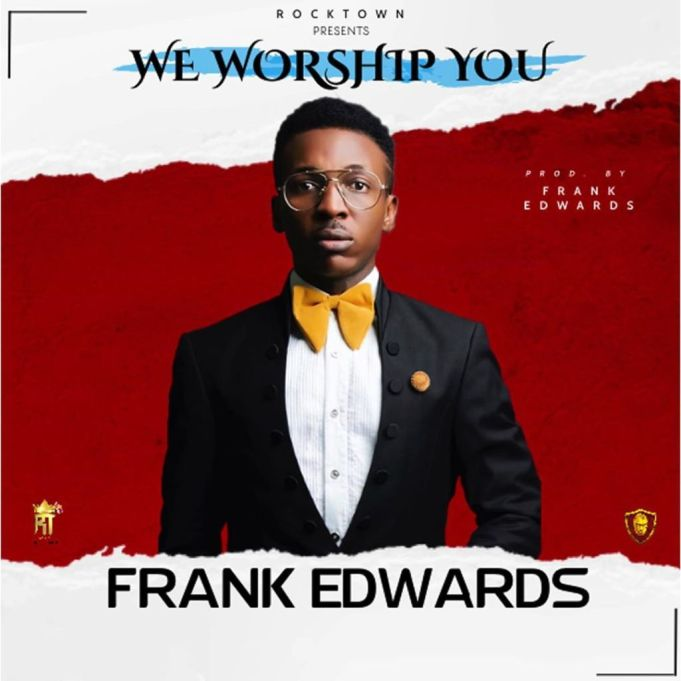 Photo of Frank Edwards – We Worship You (Prod. By Frank Edwards)