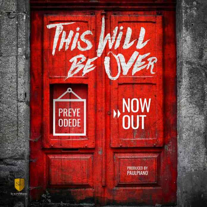 Preye Odede - This Will be Over (Prod. By PaulPiano)