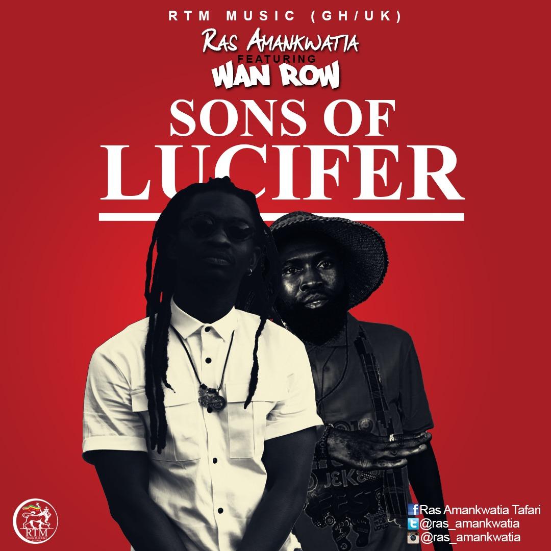 Ras Amankwatia Ft Wan Row - Sons Of Lucifer