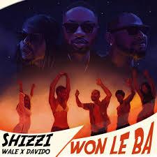 Shizzi Ft. Davido x Wale - Won Le Ba