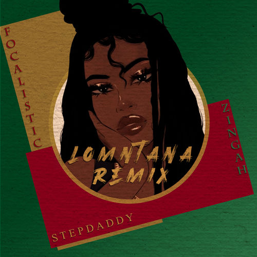 Stepdaddy Ft. Zingah x Focalistic - Lomntana Remix