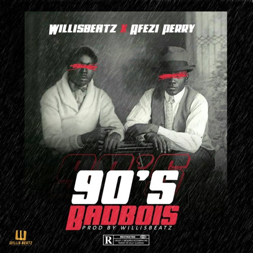 Photo of WillisBeatz – 90's BadBois ft. Afezi Perry (Prod. by WillisBeatz)