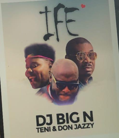 Photo of DJ Big N – Ife ft. Teni & Don Jazzy