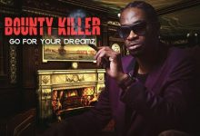 Photo of Bounty Killer – Go For Your Dreamz (Prod. by Downsound Ent)
