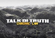 Photo of Chronic Law – Talk Di Truth (Prod. By Sonovic Music)