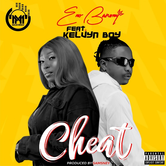 Eno Barony Ft. Kelvyn Boy - Cheat