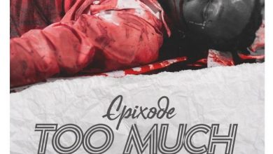 Photo of Epixode – Too Much (Prod. By GomezBeatx)