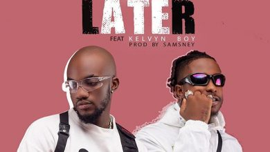 Photo of Mr Drew Ft. Kelvyn Boy – Later (Prod. By Samsney)