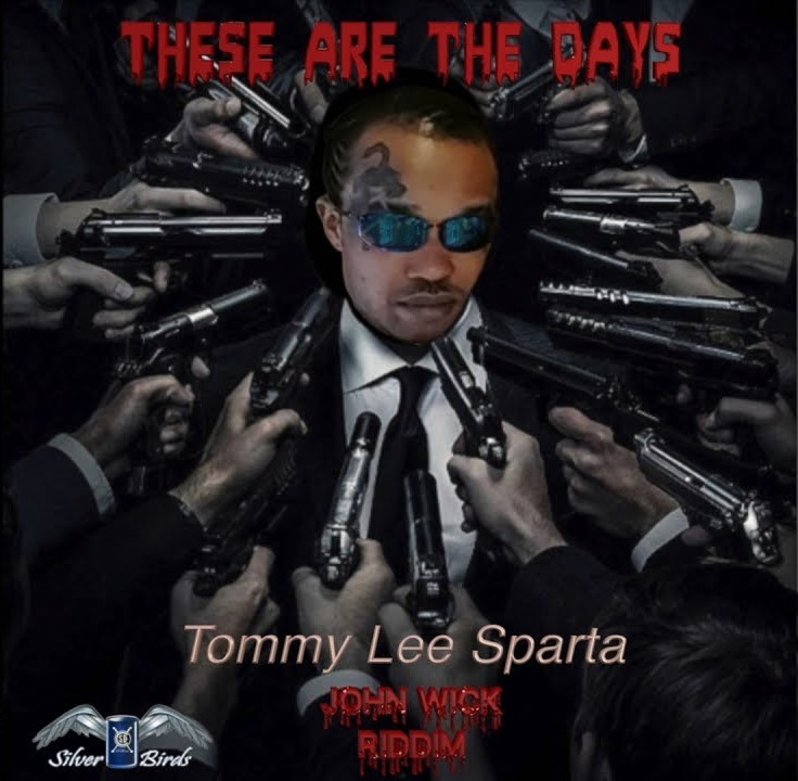 Tommy Lee Sparta - These Are The Days (John Wick Riddim)