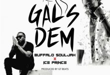 Photo of Buffalo Souljah – Gals Dem ft. Ice Prince (Prod. by GT Beats)