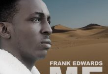 Photo of Frank Edwards – Me (Prod. By Frank Edwards)