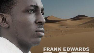 Photo of Frank Edwards – Me (Prod. By Frank Edwards)