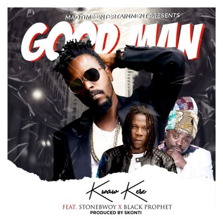 Kwaw Kese Ft Stonebwoy x Black Prophet - Good Man (Prod. By Skonti)