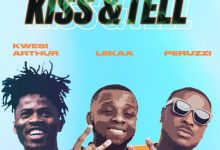 Lekaa Ft. Peruzzi x Kwesi Arthur - Kiss And Tell