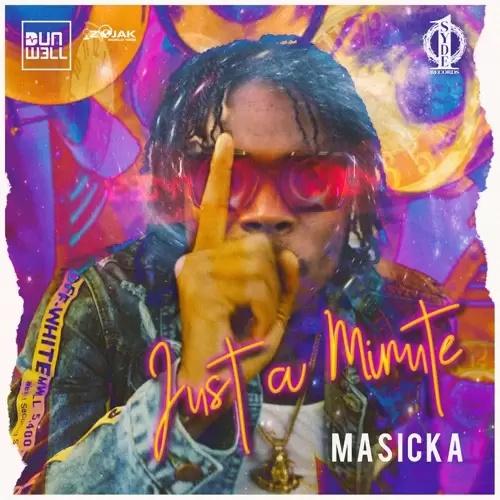 Masicka Just A Minute