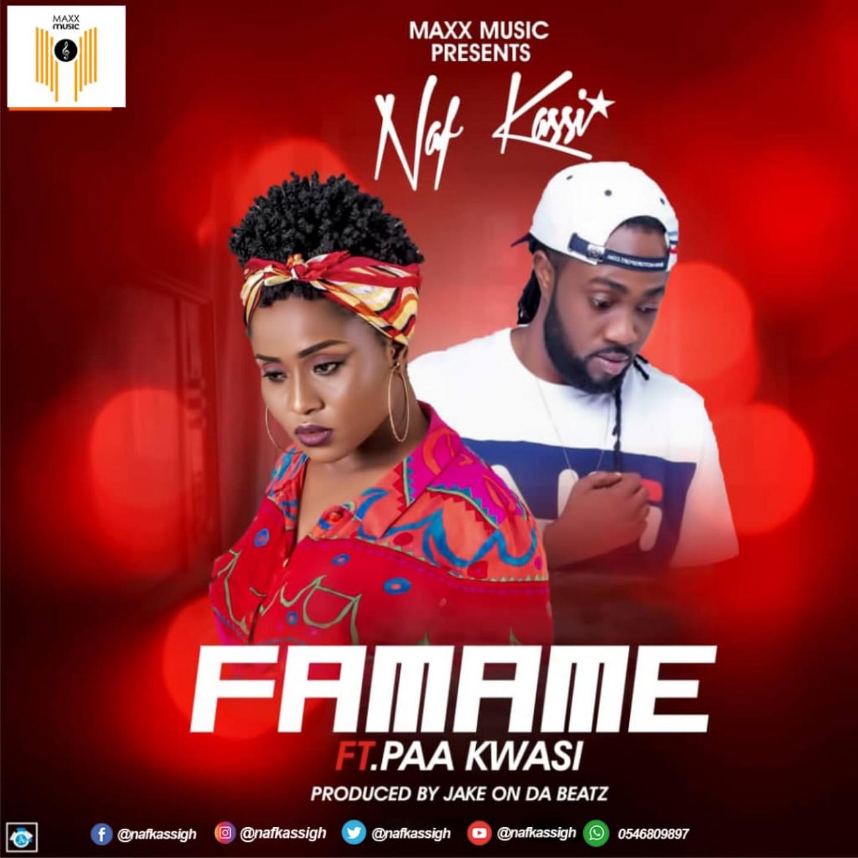 Naf Kassi Ft Paa Kwasi - Famame