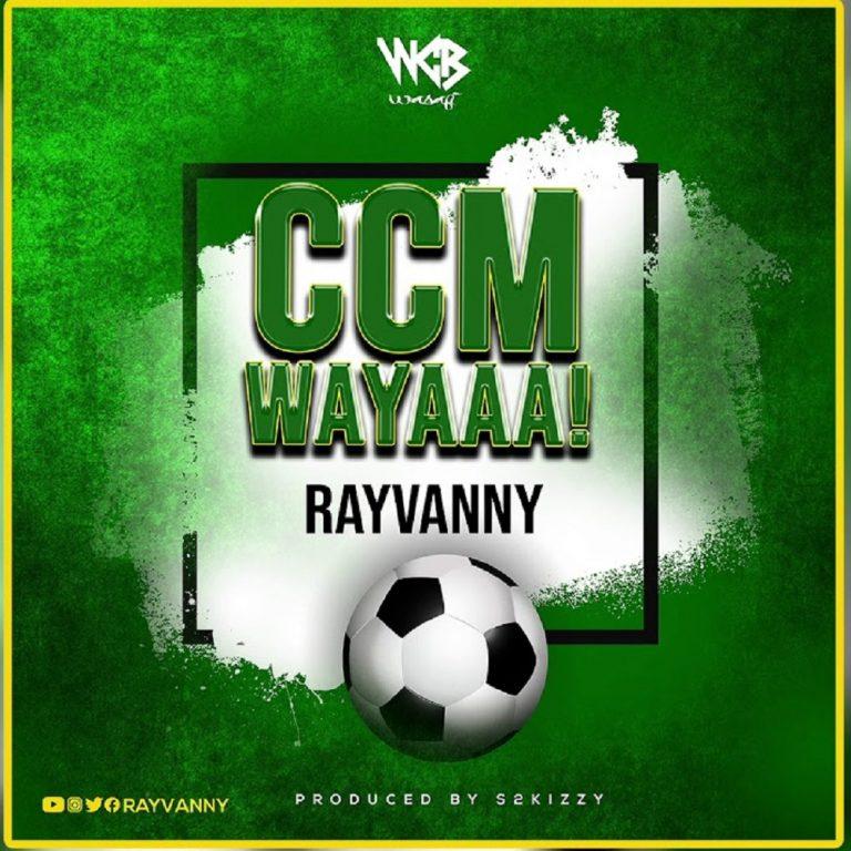 Rayvanny - Ccm Wayaaa