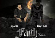 Squash x Rebel Sixx - Faith (Tribute)