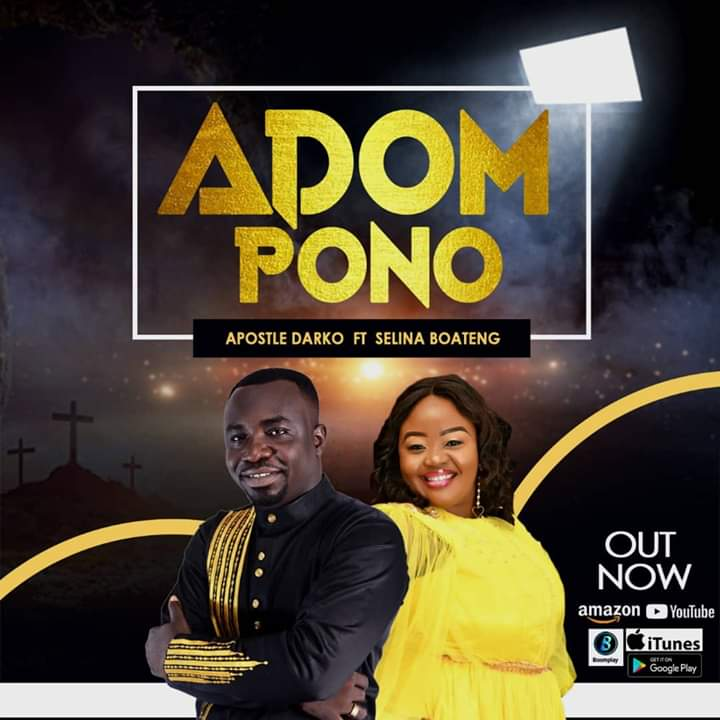Apostle Darko Ft Selina Boateng - Adom Pono