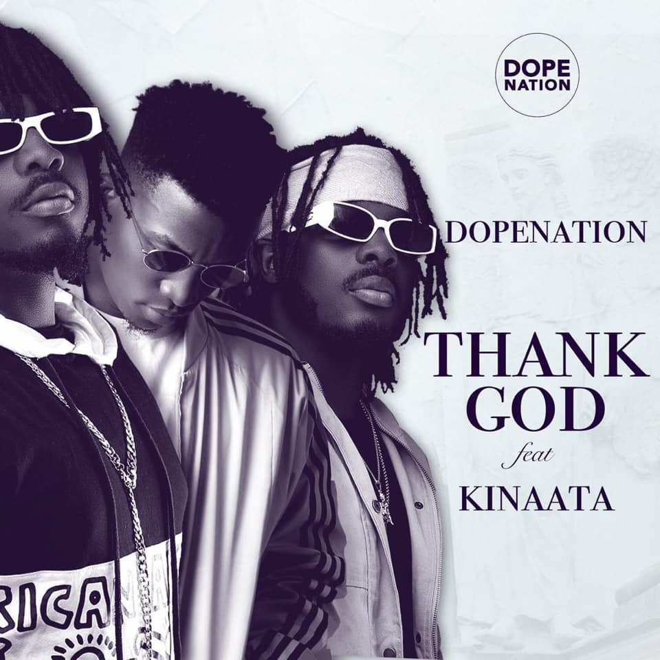 DopeNation Thank God Ft Kofi Kinaata