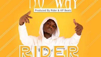Rider - No Way (Prod By Rider x KP Beatz)