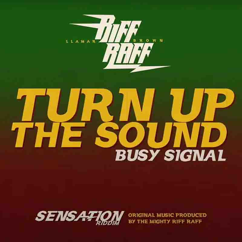 Busy Signal Turn Up The Sound