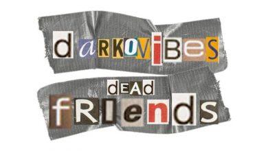 darkovibes - dead friends