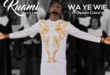 Photo of Kuami Eugene Ft Obaapa Christy – Wa Ye Wie