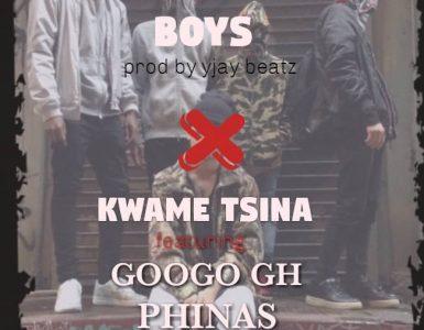 Kwame Tsina Ft Phinas x Googo Gh - Me Den Ma Boys