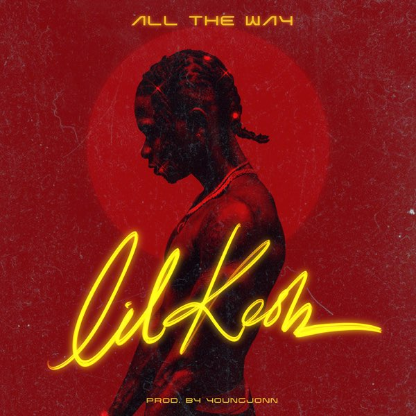 Photo of Lil Kesh – All The Way (Prod By Young Jonn)