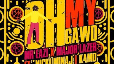 Mr Eazi x Major Lazer Ft. Nicki Minaj x K4MO - Oh My Gawd