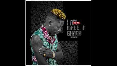 Shatta Wale - I am made in Ghana
