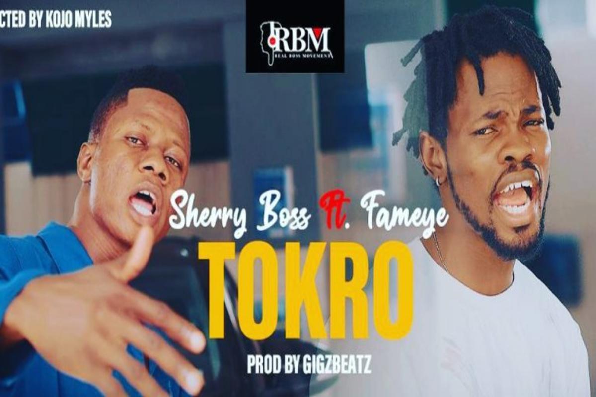 Sherry Boss Ft Fameye Tokro