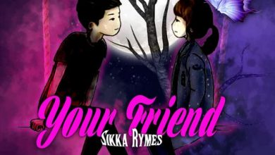 Photo of Sikka Rymes – Your Friend (Prod By GreatX Productions)