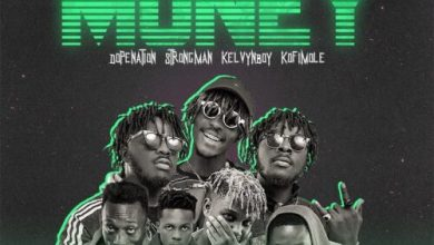 Tubhani Muzik Ft DopeNation x Strongman x Kelvynboy x Kofi Mole - Money
