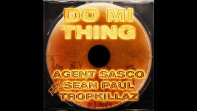 Photo of Agent Sasco Ft Sean Paul x TropKillaz – Do Mi Thing