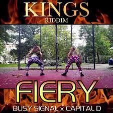 Busy Signal x Capital D - Fiery