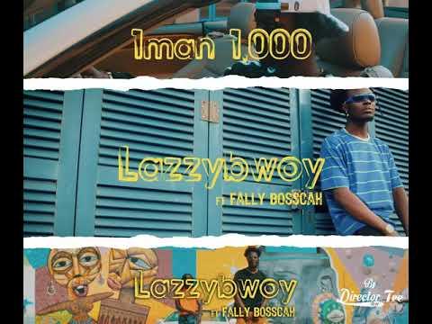 Lazzybwoy Ft Fally Boscah - 1Man 1000