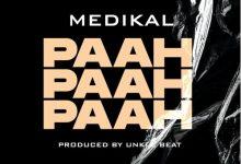 Photo of Medikal – Paah Paah Paah (Prod By Unkle Beatz)