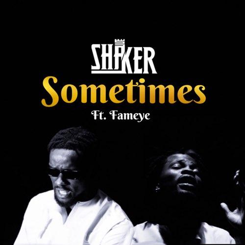 Shaker Ft Fameye - Sometimes