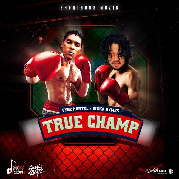 Vybz Kartel x Sikka Rymes - True Champ