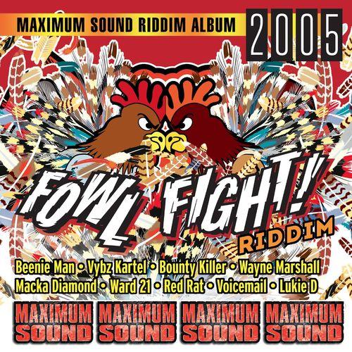 Fowl Fight Riddim