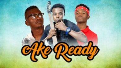 King Monada x Mack Eaze Ake Ready Ft Henny C