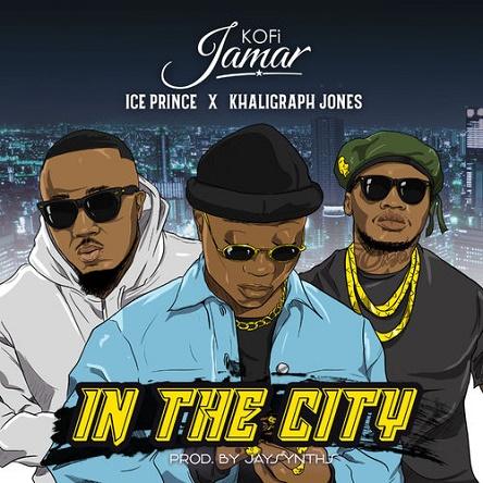 Kofi Jamar Ft Ice Prince x Khaligraph Jones - In The City