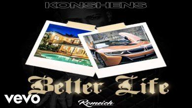 Konshens Better Life