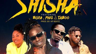 Patapaa ft Buda x Phel x Taboo Shisha