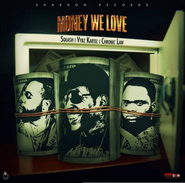 Squash x Vybz Kartel x Chronic Law - Money We Love