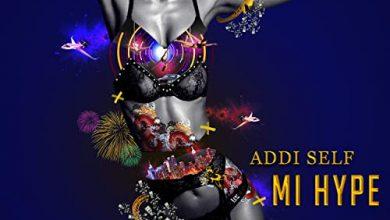 Addi Self Mi Hype mp3 download