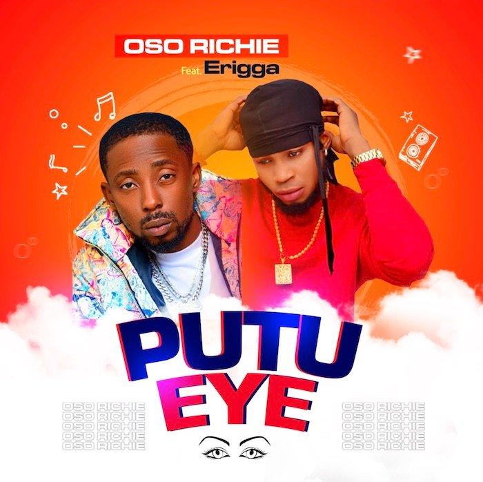 erigga ft oso richie putu eye mp3 download